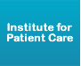Institute for Patient Care